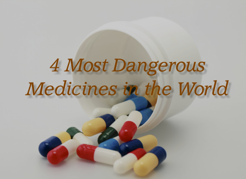 4-most-dangerous-medicines-in-the-world